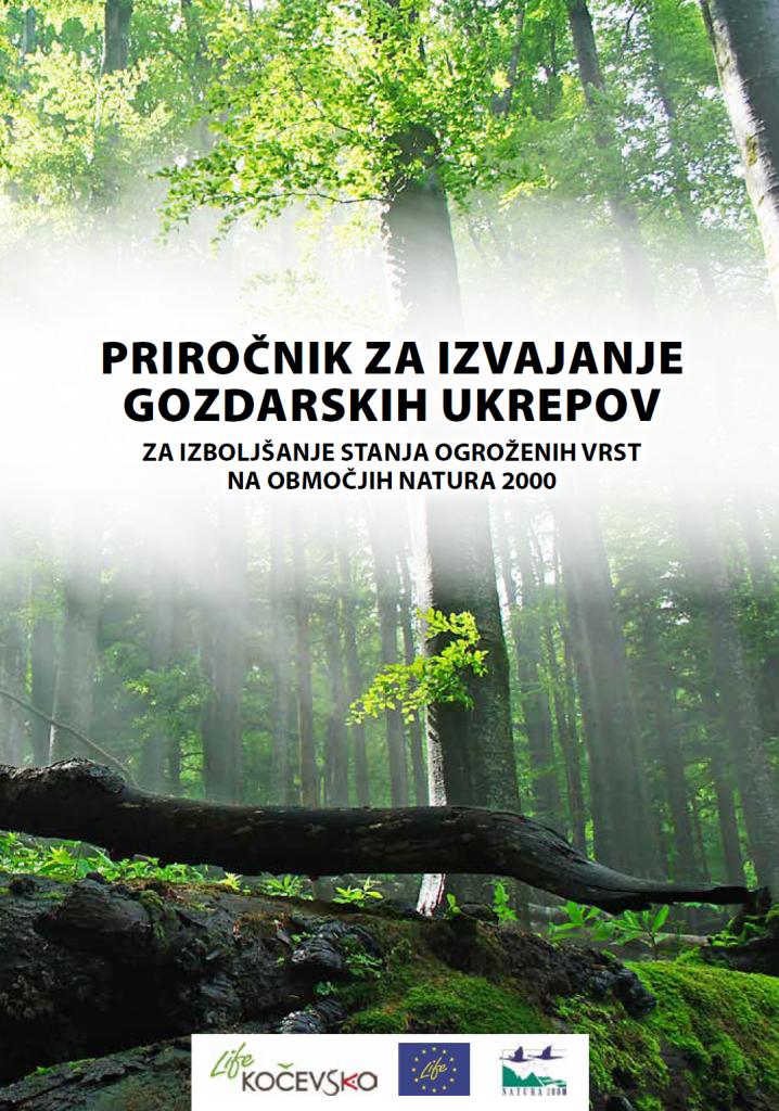 Priročnik za izvajanje gozdarskih ukrepov za izboljšanje stanja ogroženih vrst na območjih NATURA 2000
